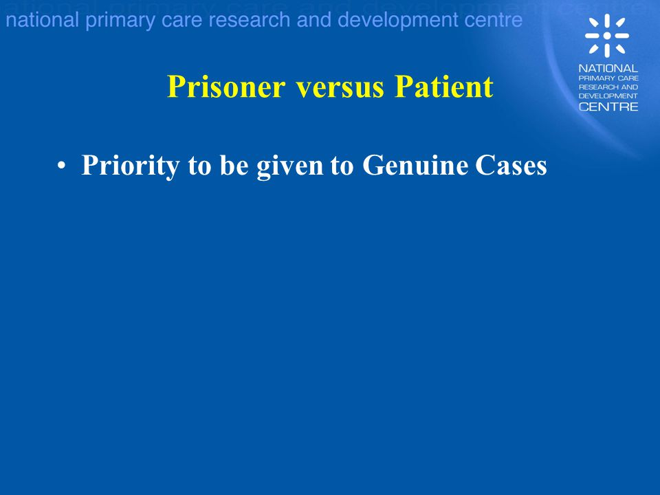 Prisoner versus Patient Priority to be given to Genuine Cases