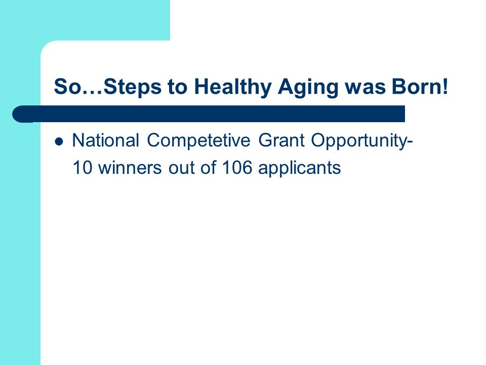 So…Steps to Healthy Aging was Born.