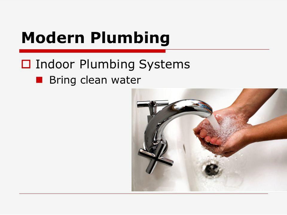 Modern Plumbing  Indoor Plumbing Systems Bring clean water