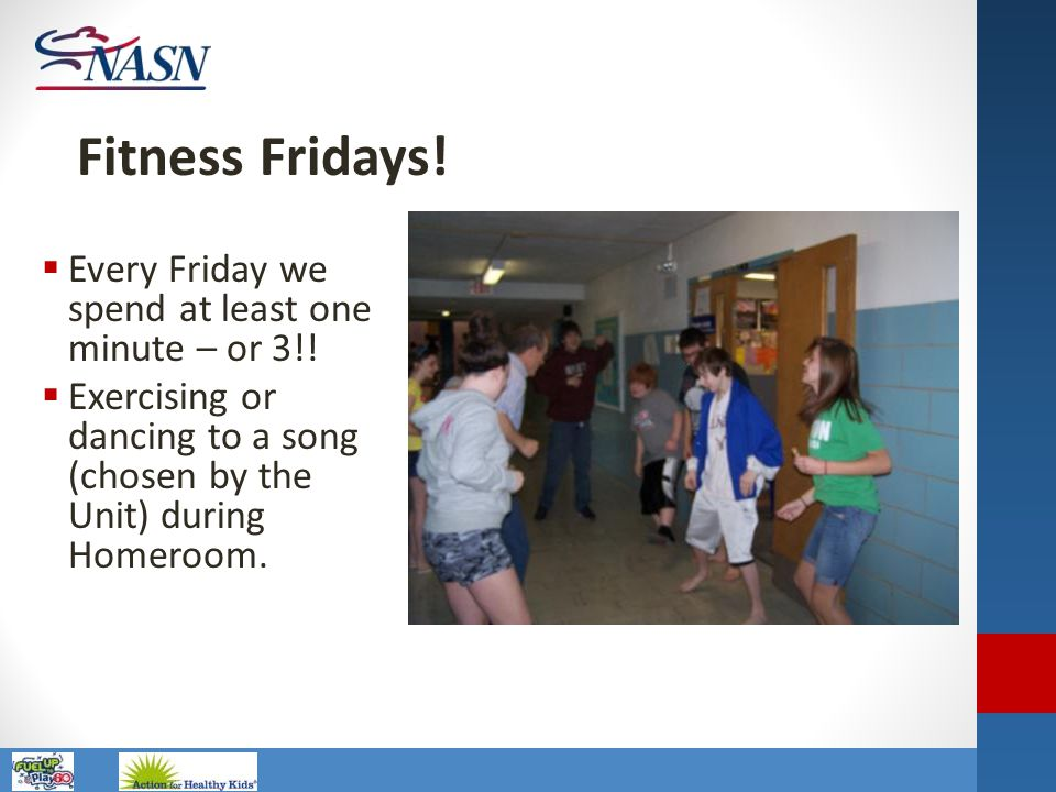 Name of Presentation Fitness Fridays!  Every Friday we spend at least one minute – or 3!!  Exercising or dancing to a song (chosen by the Unit) duri