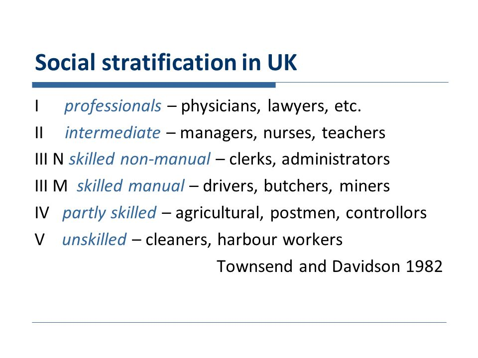 Social stratification in UK I professionals – physicians, lawyers, etc.