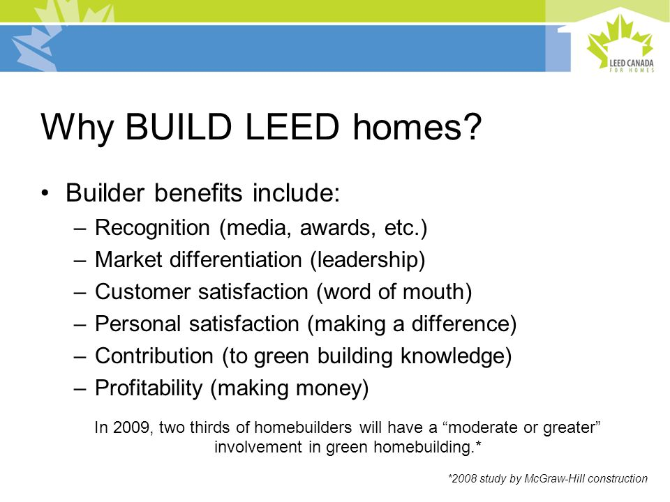 What are the roles: Builder/project team: Designs and builds home Rater: Verifies performance and meeting standards Provider: Hires & trains Raters, educates, assist in the process, does quality control Canada Green Building Council : Develops and adapts the Rating System, grants certification to homes, selects Providers and develops curriculum.