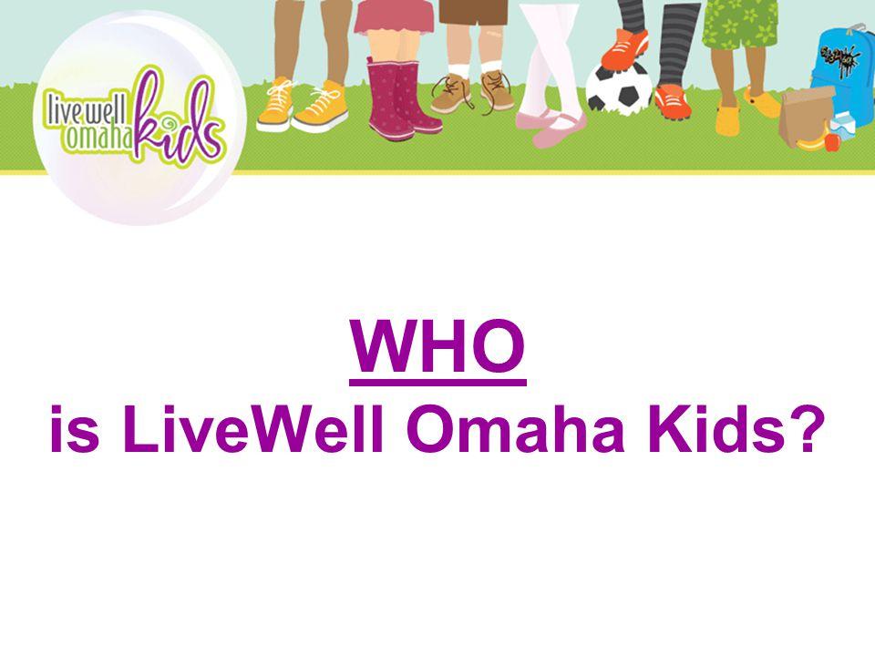 WHO is LiveWell Omaha Kids?