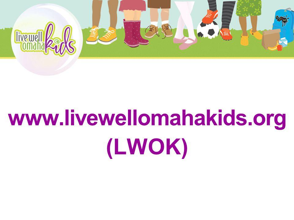 www.livewellomahakids.org (LWOK)