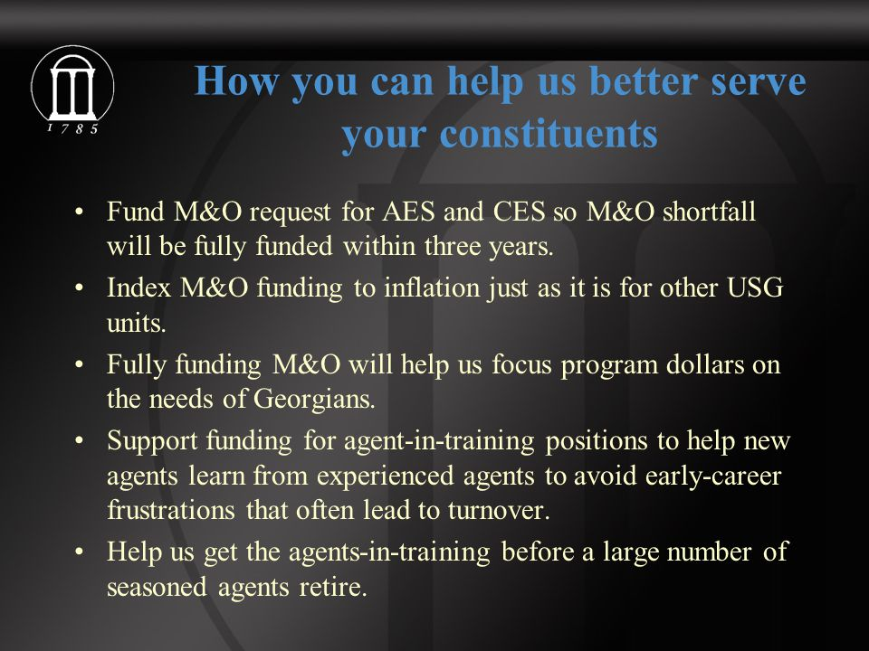 How you can help us better serve your constituents Fund M&O request for AES and CES so M&O shortfall will be fully funded within three years. Index M&