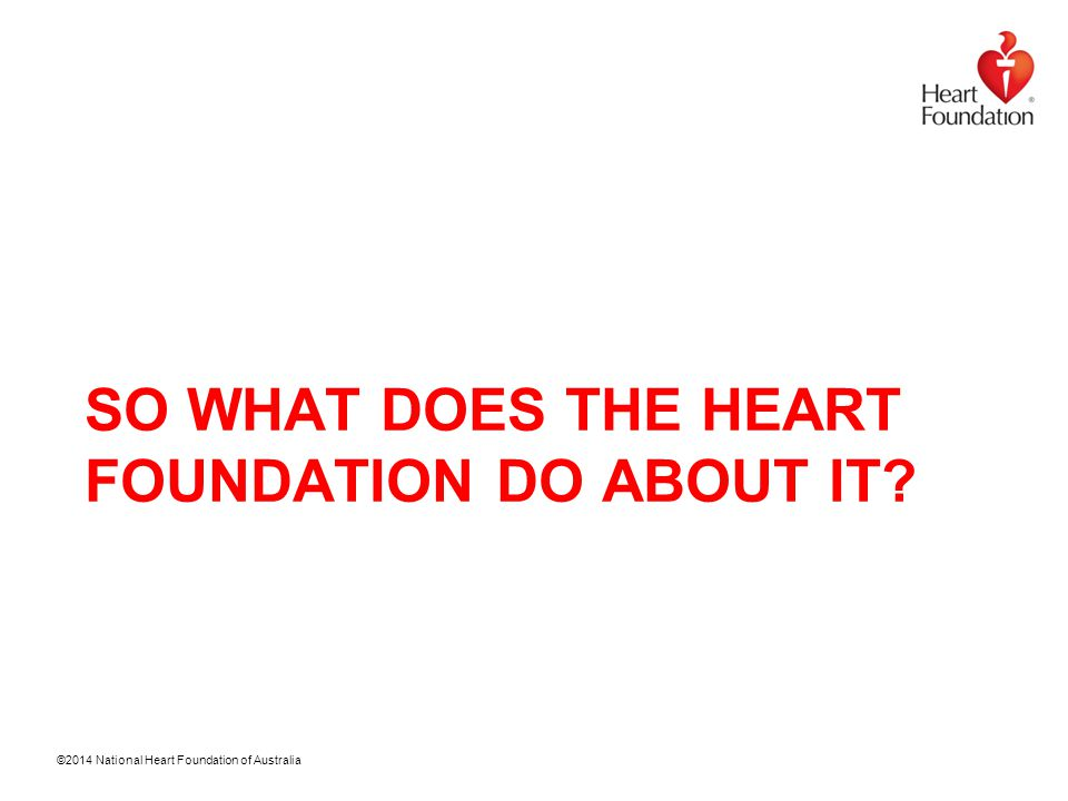 ©2014 National Heart Foundation of Australia Advocacy Menu Labelling Nutrition training for chefs and cooks