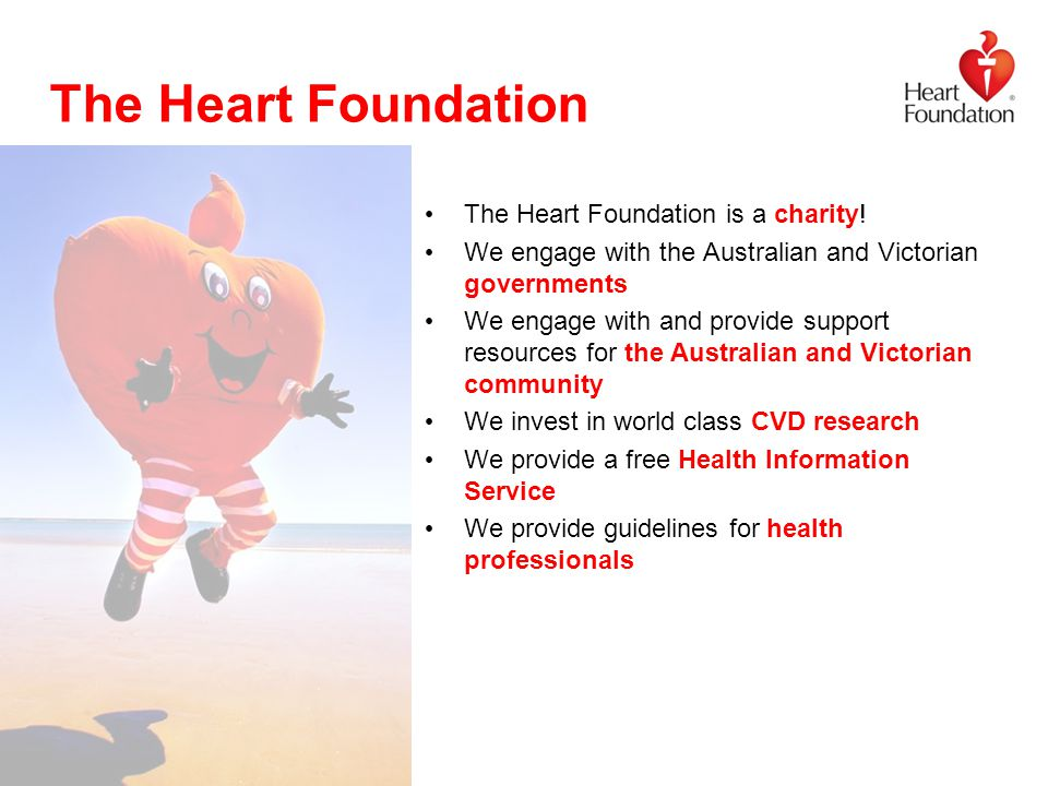 ©2014 National Heart Foundation of Australia The Heart Foundation The Heart Foundation is a charity.