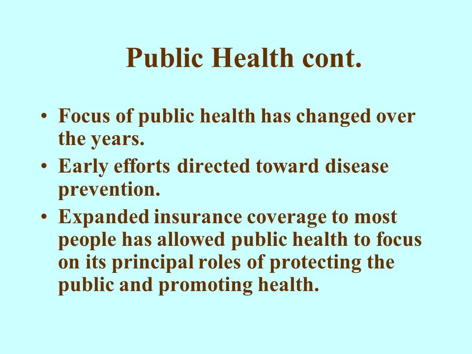Focus of public health has changed over the years.
