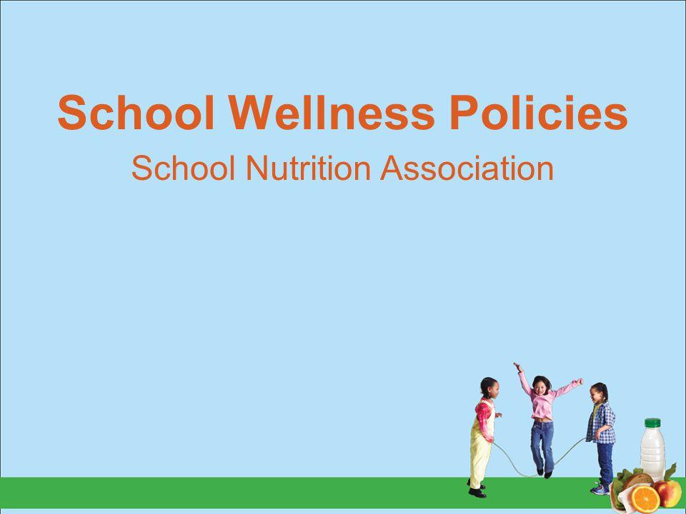 School Wellness Policies School Nutrition Association