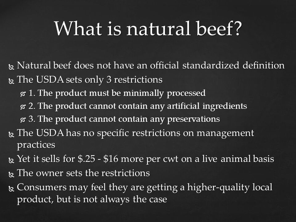  Natural beef does not have an official standardized definition  The USDA sets only 3 restrictions  1.
