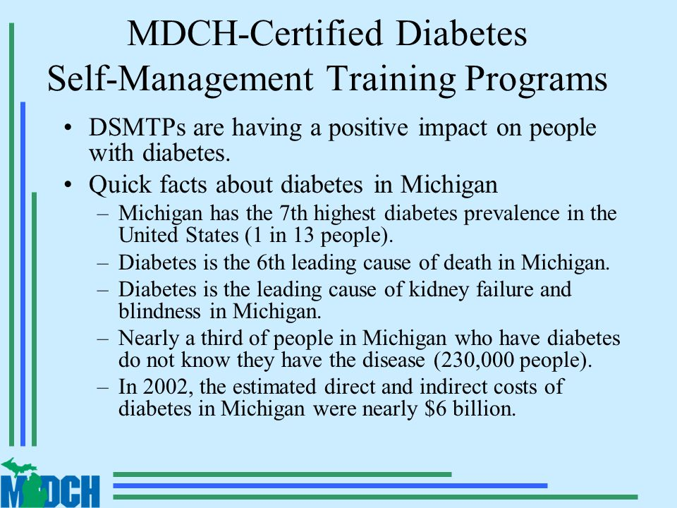 MDCH-Certified Diabetes Self-Management Training Programs DSMTPs are having a positive impact on people with diabetes.