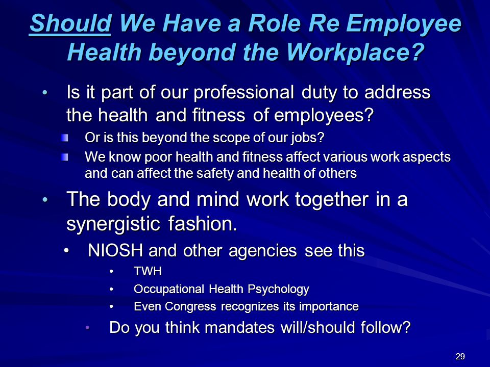 Should We Have a Role Re Employee Health beyond the Workplace.