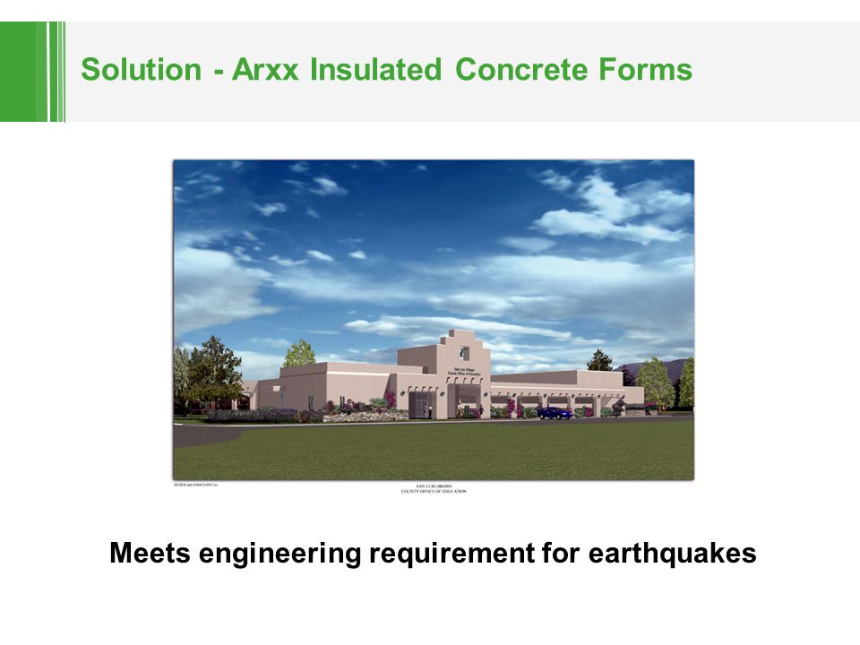 Solution - Arxx Insulated Concrete Forms Meets engineering requirement for earthquakes