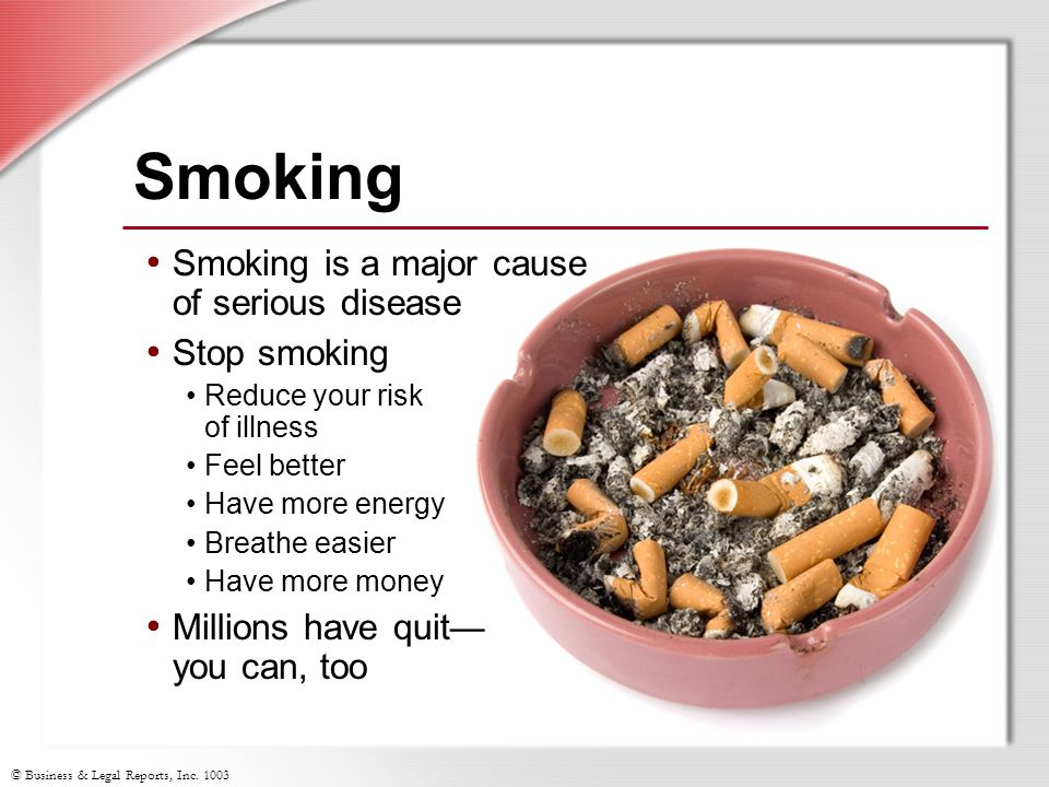 Smoking is a major cause of serious disease Stop smoking Reduce your risk of illness Feel better Have more energy Breathe easier Have more money Millions have quit — you can, too Smoking Smoking is a major cause of serious disease Stop smoking Reduce your risk of illness Feel better Have more energy Breathe easier Have more money Millions have quit — you can, too
