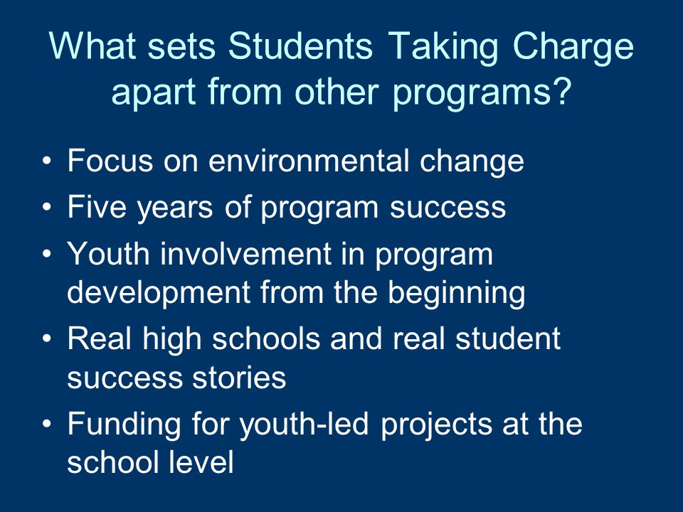 What sets Students Taking Charge apart from other programs.