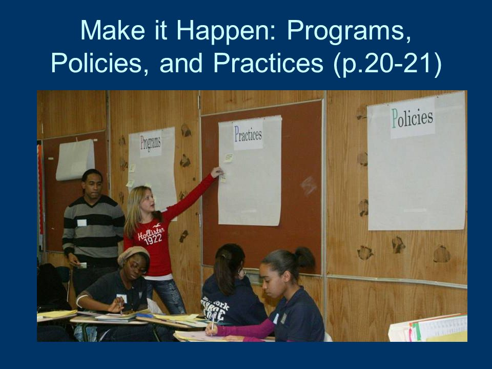 Make it Happen: Programs, Policies, and Practices (p.20-21)