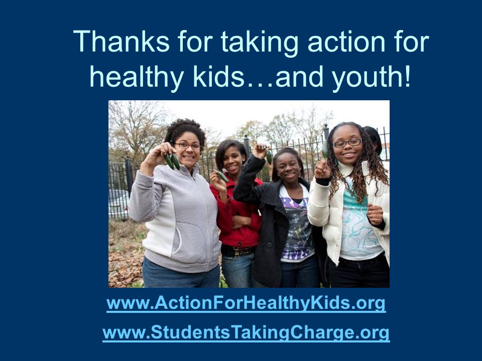 Thanks for taking action for healthy kids…and youth.
