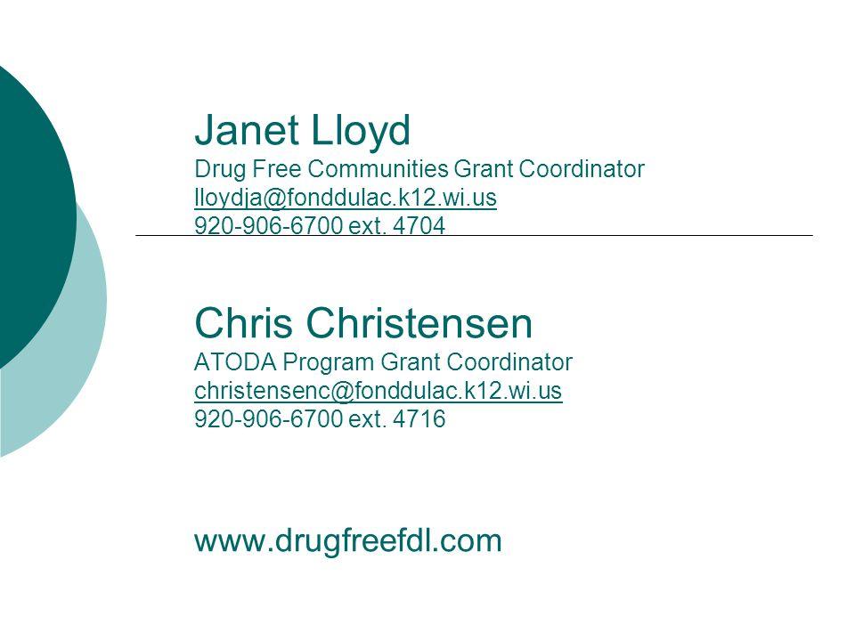 Janet Lloyd Drug Free Communities Grant Coordinator lloydja@fonddulac.k12.wi.us 920-906-6700 ext.
