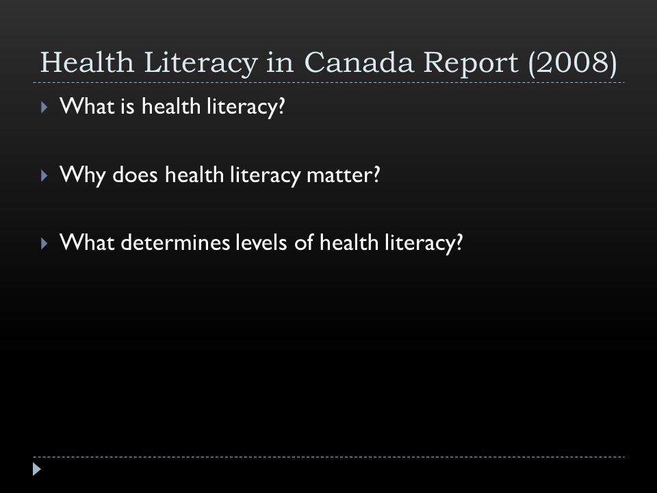 Health Literacy in Canada Report (2008)  What is health literacy.