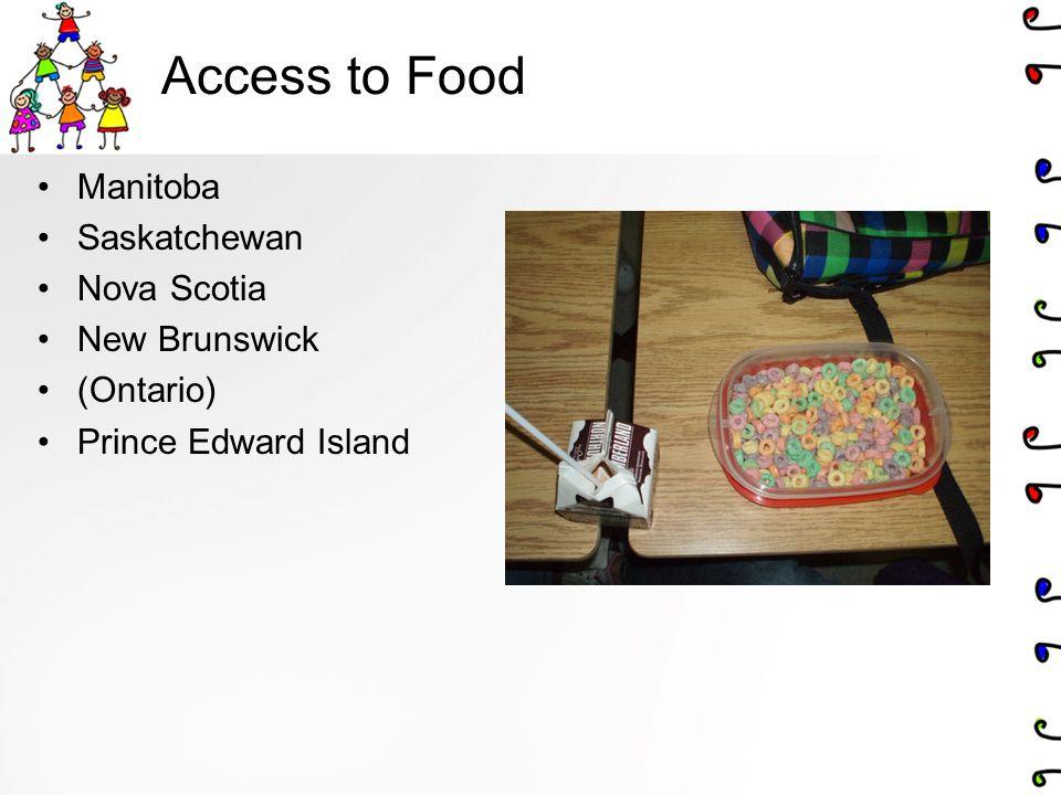 Access to Food Manitoba Saskatchewan Nova Scotia New Brunswick (Ontario) Prince Edward Island