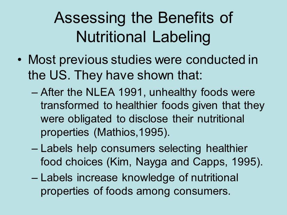 Assessing the Benefits of Nutritional Labeling Most previous studies were conducted in the US.