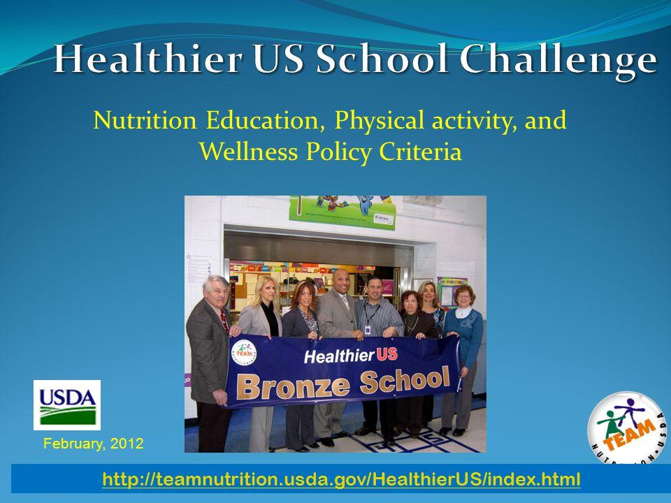 February, 2012 http://teamnutrition.usda.gov/HealthierUS/index.html