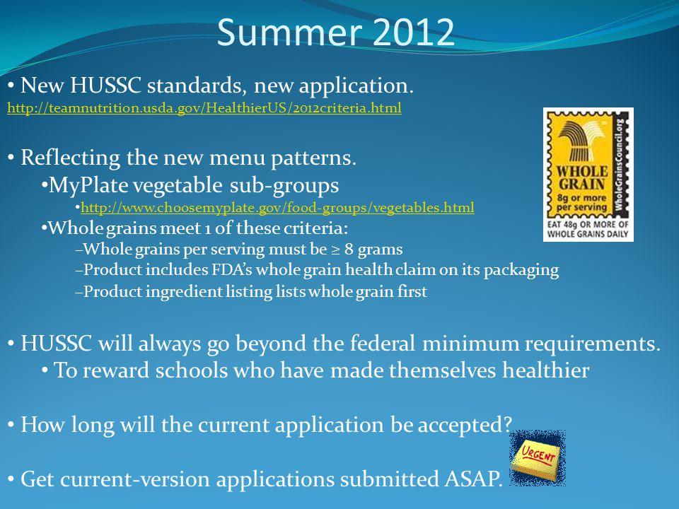 Summer 2012 New HUSSC standards, new application.