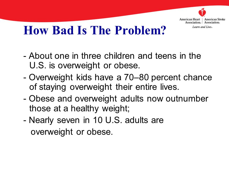 How Bad Is The Problem. - About one in three children and teens in the U.S.