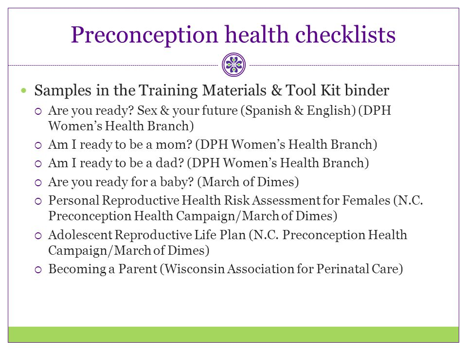 Preconception health checklists Samples in the Training Materials & Tool Kit binder  Are you ready? Sex & your future (Spanish & English) (DPH Women'
