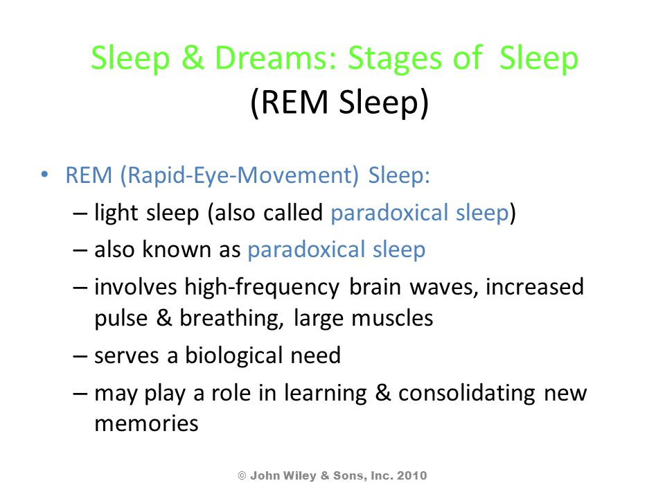 Sleep & Dreams: Stages of Sleep (REM Sleep) REM (Rapid-Eye-Movement) Sleep: – light sleep (also called paradoxical sleep) – also known as paradoxical