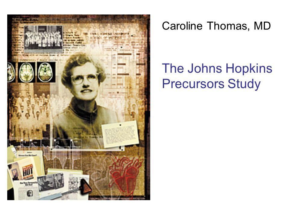Caroline Thomas, MD The Johns Hopkins Precursors Study