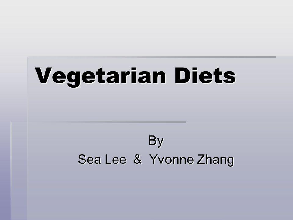Vegetarian Diets By Sea Lee & Yvonne Zhang