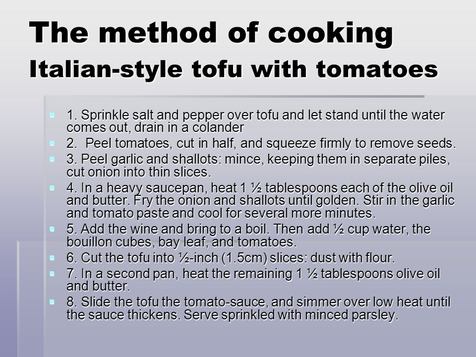 The method of cooking Italian-style tofu with tomatoes  1.
