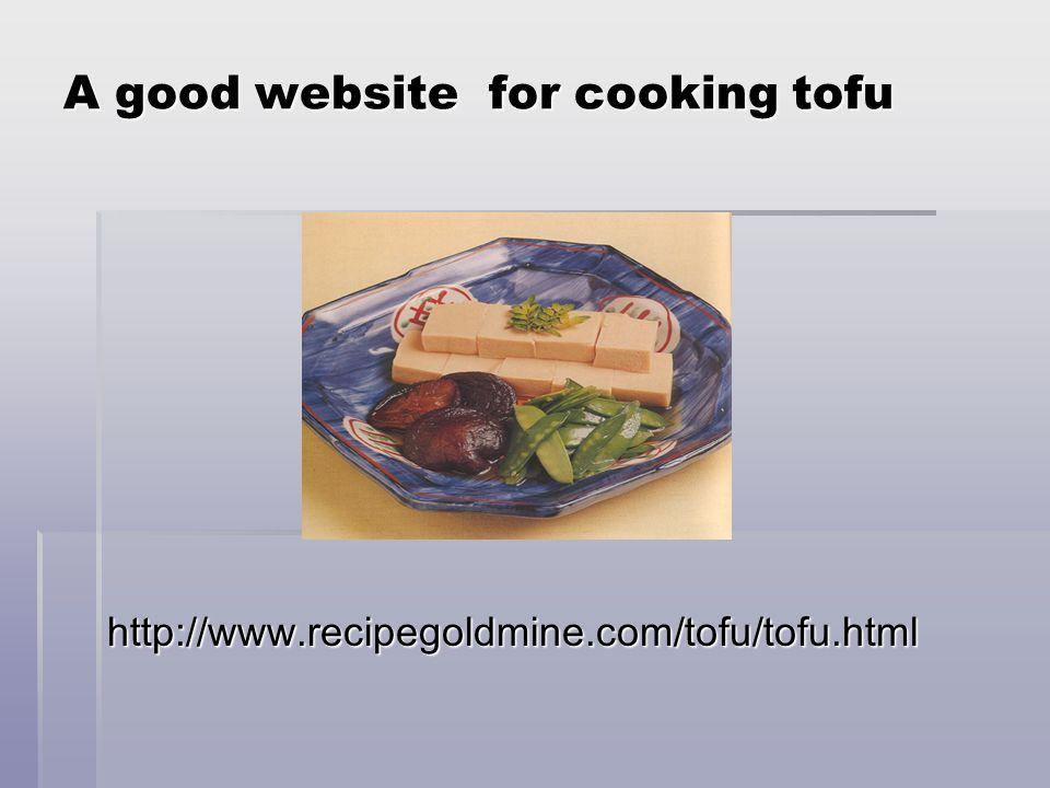 A good website for cooking tofu http://www.recipegoldmine.com/tofu/tofu.html