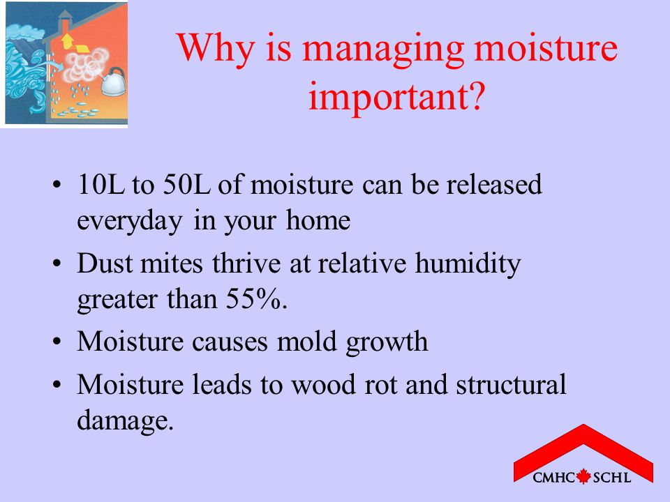 Why is managing moisture important.