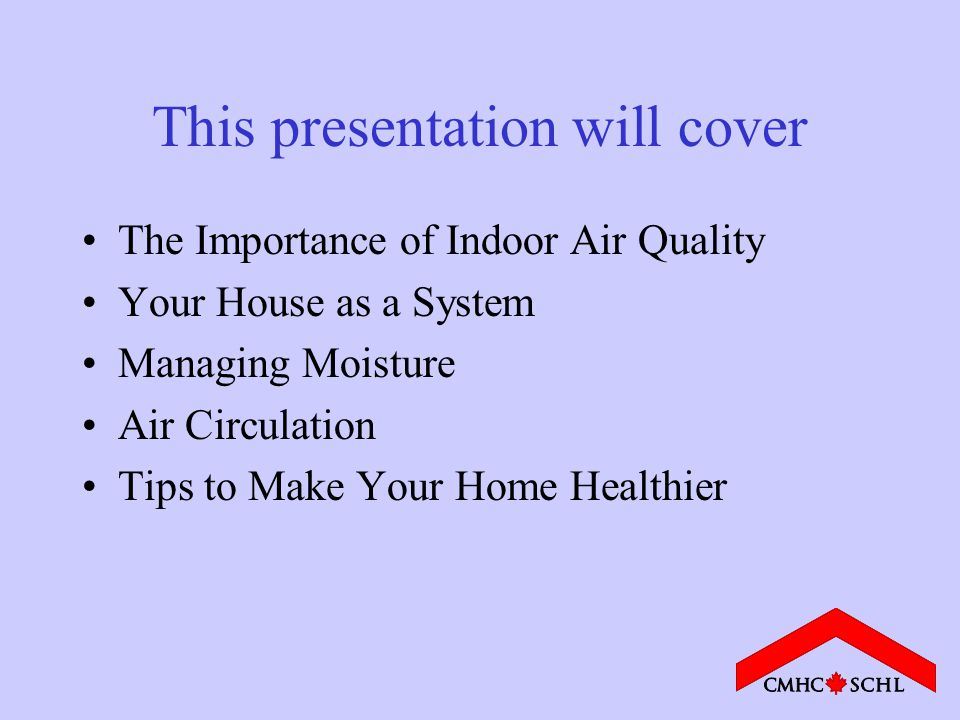 Why is CMHC concerned with Indoor Air Quality.
