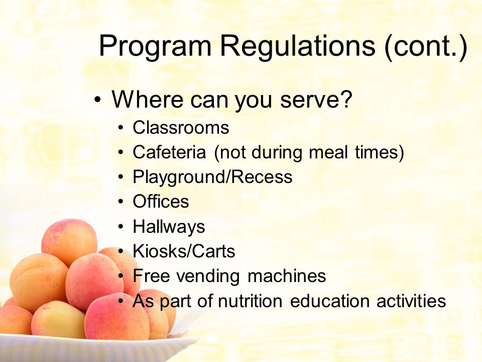 Program Regulations (cont.) Where can you serve.