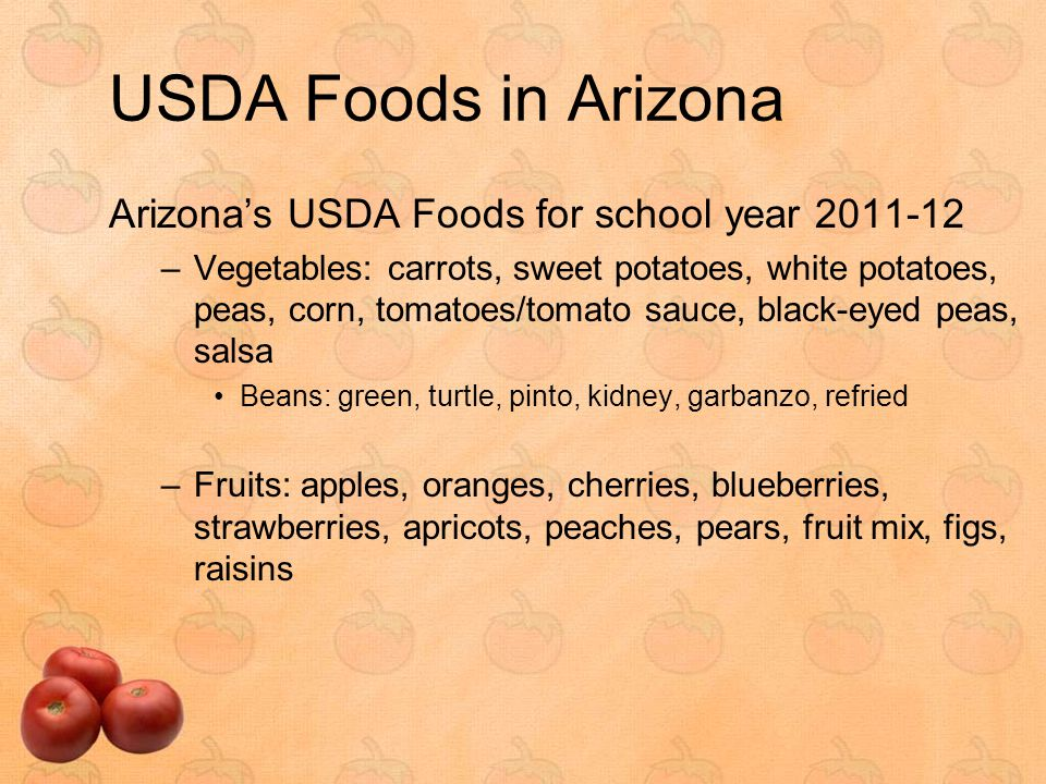 Arizona Nutrition Network & USDA Foods Promote the use of USDA Foods in the schools you work with Provide nutrition education around the types of fruits and vegetables the school receives via USDA Foods Encourage schools to choose the healthiest USDA Foods