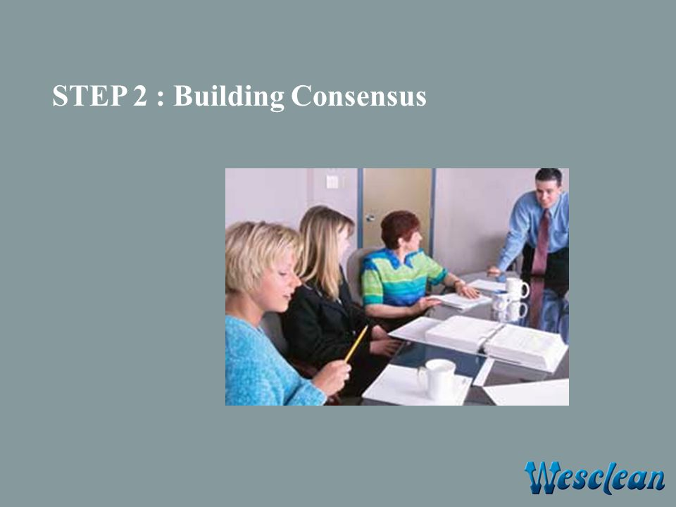 STEP 2 : Building Consensus