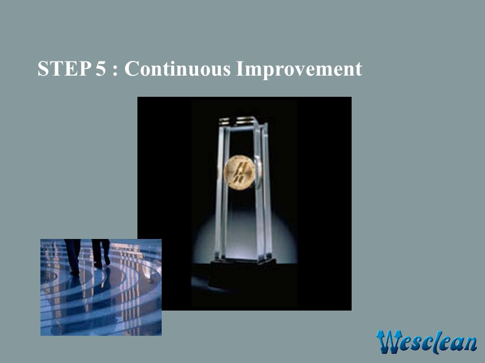 STEP 5 : Continuous Improvement