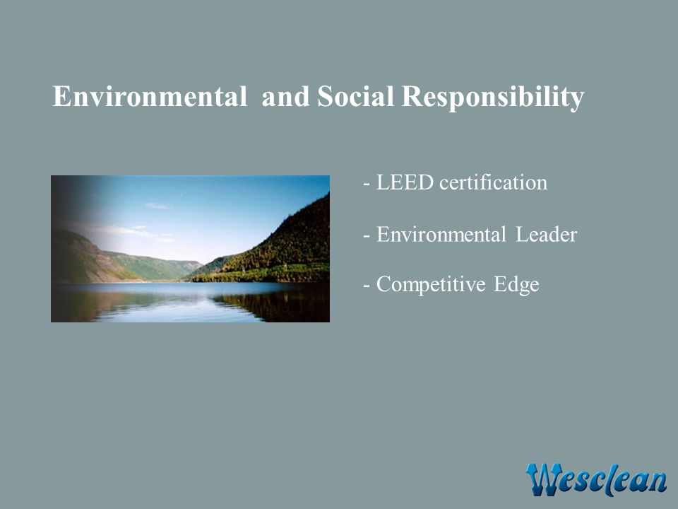 Environmental and Social Responsibility - LEED certification - Environmental Leader - Competitive Edge