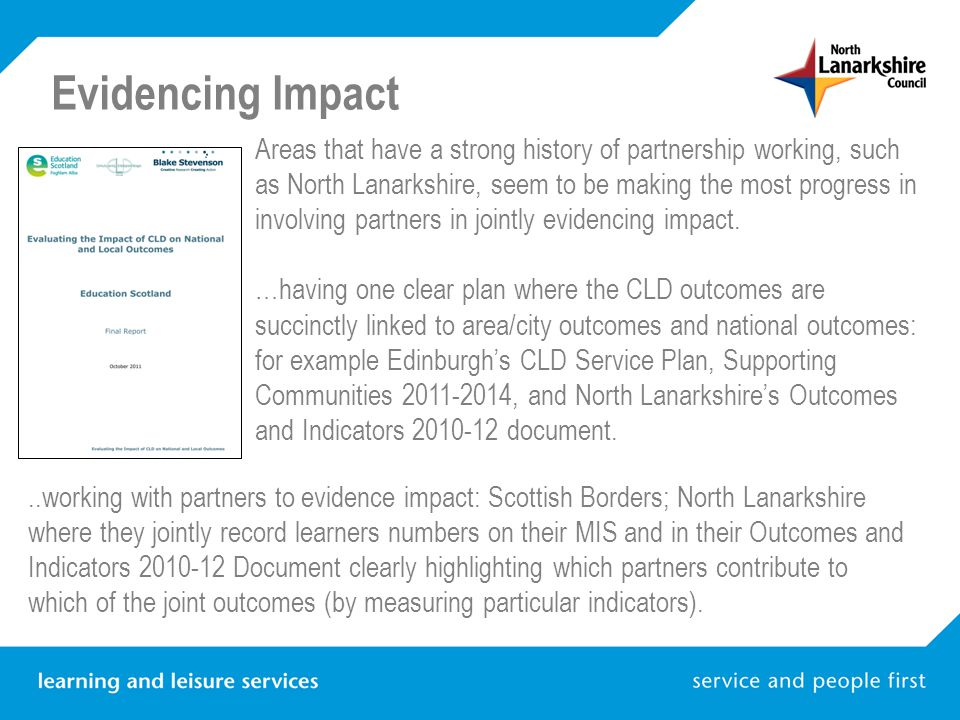 Areas that have a strong history of partnership working, such as North Lanarkshire, seem to be making the most progress in involving partners in joint