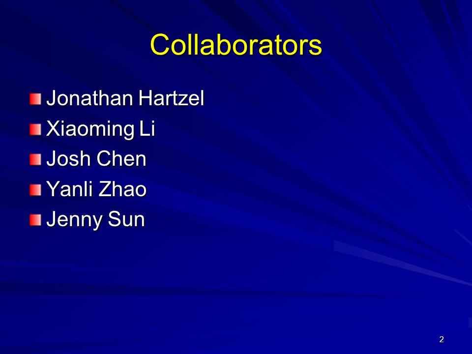 2 Collaborators Jonathan Hartzel Xiaoming Li Josh Chen Yanli Zhao Jenny Sun