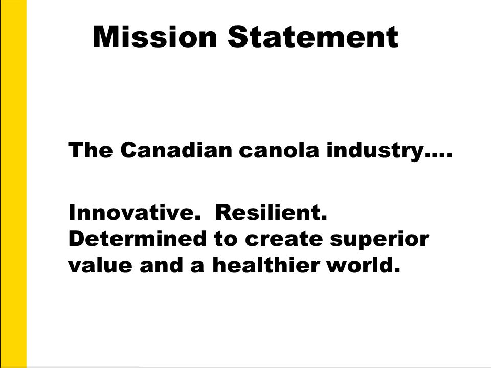 Mission Statement The Canadian canola industry…. Innovative.