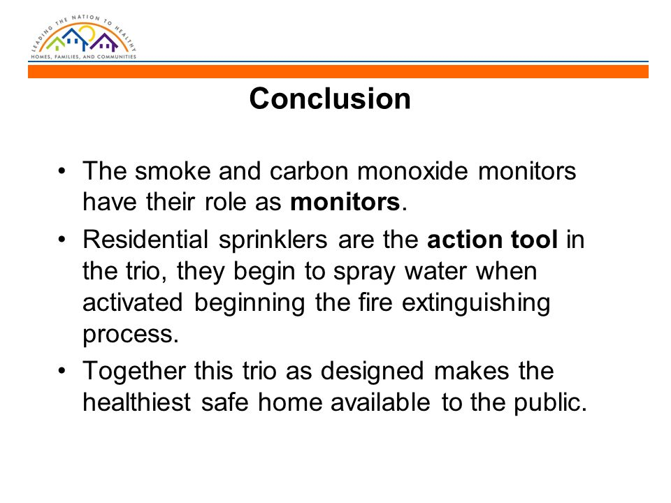 Conclusion The smoke and carbon monoxide monitors have their role as monitors.