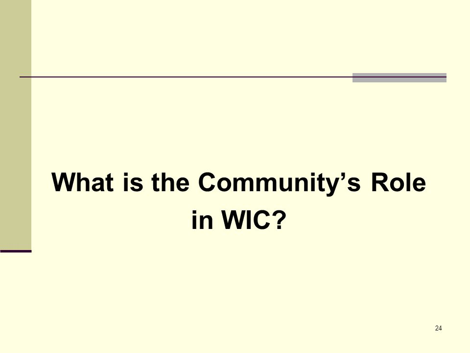 24 What is the Community's Role in WIC?