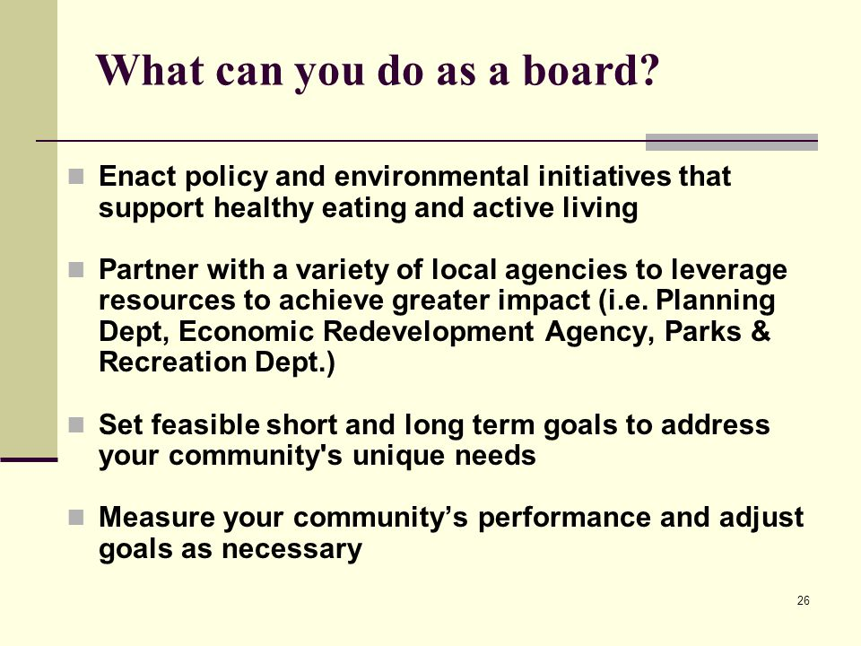 26 What can you do as a board.