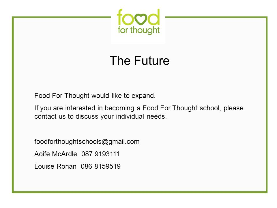 The Future Food For Thought would like to expand.