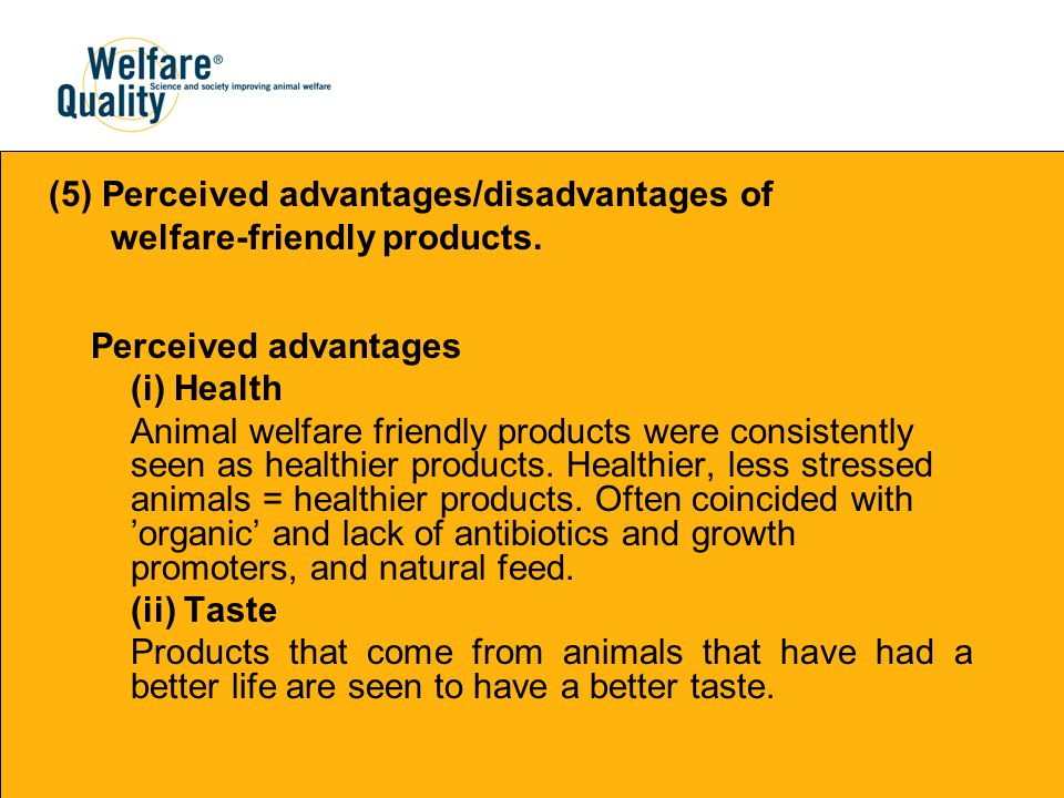 (5) Perceived advantages/disadvantages of welfare-friendly products.