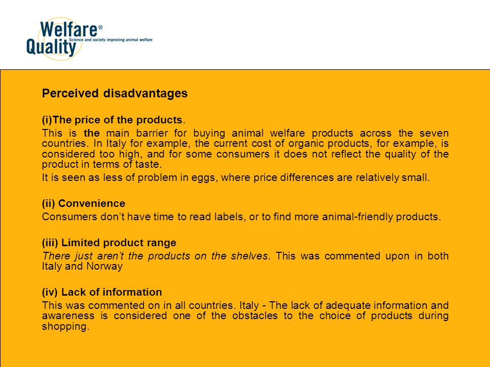 Perceived disadvantages (i)The price of the products.